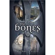 The Bones by Prince, Michael, 9781848518292