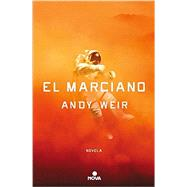 El Marciano/ The Martian by Weir, Andy, 9786074808292