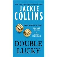 Double Lucky Two Books in One: Drop Dead Beautiful and Goddess of Vengeance by Collins, Jackie, 9781250068293