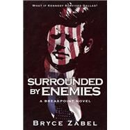 Surrounded by Enemies by Zabel, Bryce, 9781626818293