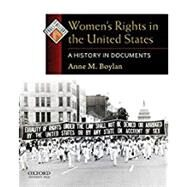 Women's Rights in the United States A History in Documents by Boylan, Anne M., 9780195338294