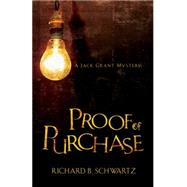 Proof of Purchase: A Jack Grant Mystery by Schwartz, Richard B., 9780738708294