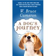 A Dog's Journey by Cameron, W. Bruce, 9780765368294