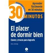 El placer de dormir bien / The Pleasure of Sleeping Well by Jennings, Anna, 9788415618294
