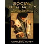 Social Inequality : Forms, Causes, and Consequences by Hurst, Charles E., 9780205698295