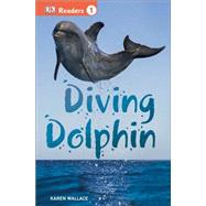DK Readers L1: Diving Dolphin by Wallace, Karen, 9781465428295