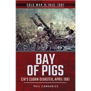 Bay of Pigs by Carradice, Phil, 9781526728296