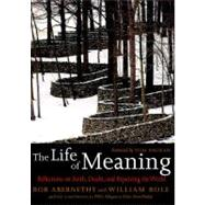 The Life of Meaning by ABERNETHY, BOBBOLE, WILLIAM, 9781583228296