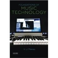 Foundations of Music Technology by Manzo, V. J., 9780199368297