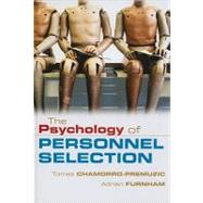 The Psychology of Personnel Selection by Tomas Chamorro-Premuzic , Adrian Furnham, 9780521868297