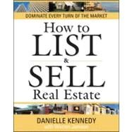 How to List and Sell Real Estate : 30th Anniversary Edition (with CD-ROM) by Kennedy,Danielle, 9780538798297