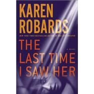 The Last Time I Saw Her by ROBARDS, KAREN, 9780804178297