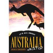 It's All About Australia, Mate by Gregory, Denis, 9780908988297