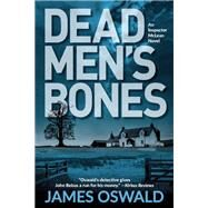 Dead Men's Bones An Inspector McLean Novel by Oswald, James, 9781629538297