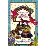 Rubaiyat of Omar Khayyam by Khayyam, Omar, 9781780228297
