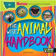 The Wise Animal Handbook Montana by Jerome, Kate B., 9780738528298