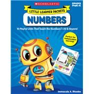 Little Learner Packets: Numbers 10 Playful Units That Teach the Numbers 1–20 & Beyond by Rhodes, Immacula, 9781338228298