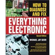 How to Diagnose and Fix Everything Electronic, Second Edition by Geier, Michael, 9780071848299