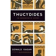 Thucydides: The Reinvention of History by Kagan, Donald, 9780143118299