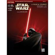 Star Wars A Musical Journey Episodes 1-6 by Galliford, Bill; Neuburg, Ethan; Edmondson, Tod, 9780739058299