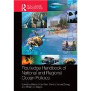 Routledge Handbook of National and Regional Ocean Policies by Cicin-Sain; Biliana, 9781138788299