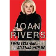 I Hate Everyone... Starting with Me by Rivers, Joan, 9780425248300