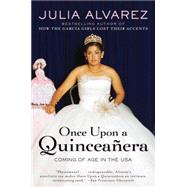 Once upon a Quinceanera : Coming of Age in the USA by Alvarez, Julia (Author), 9780452288300