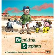 Breaking Stephan A Pearls Before Swine Collection by Pastis, Stephan, 9781449458300