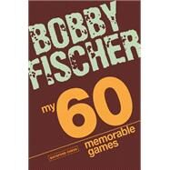 My 60 Memorable Games by Fischer, Bobby, 9781906388300