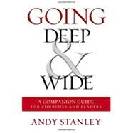 Going Deep & Wide by Stanley, Andy, 9780310538301