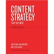 Content Strategy for the Web by Halvorson, Kristina; Rach, Melissa, 9780321808301