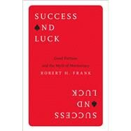 Success and Luck by Frank, Robert H., 9780691178301