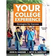 Your College Experience Strategies for Success by Gardner, John N.; Barefoot, Betsy O., 9781319068301