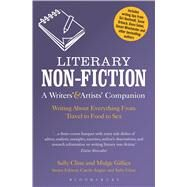 Literary Non-Fiction: A Writers' & Artists' Companion Writing About Everything From Travel to Food to Sex by Cline, Sally; Gillies, Midge; Angier, Carole; Cline, Sally, 9781474268301