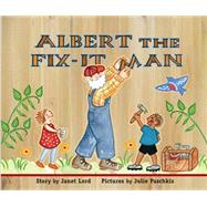 Albert the Fix-it Man by Lord, Janet; Paschkis, Julie, 9781561458301