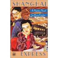 Shanghai Express : A Thirties Novel by HENSHUI ZHANG, 9780824818302
