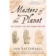 Masters of the Planet The Search for Our Human Origins by Tattersall, Ian, 9781137278302
