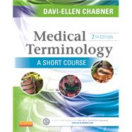 Medical Terminology: a Short Course by Chabner, Davi-Ellen, 9781455758302