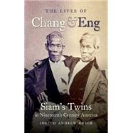 The Lives of Chang & Eng by Orser, Joseph Andrew, 9781469618302