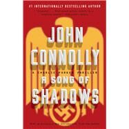 A Song of Shadows A Charlie Parker Thriller by Connolly, John, 9781501118302
