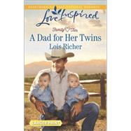 A Dad for Her Twins by Richer, Lois, 9780373818303