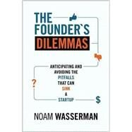 The Founder's Dilemmas by Wasserman, Noam, 9780691158303
