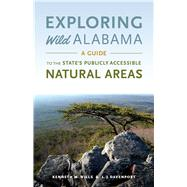 Exploring Wild Alabama by Wills, Kenneth M.; Davenport, L. J.; Oberholster, Chris, 9780817358303