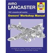 Avro Lancaster Manual 1941 Onwards, All Marks by Cotter, Jarrod; Blackah, Paul, 9780857338303