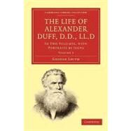The Life of Alexander Duff, D.D., LLD.D by Smith, George, 9781108008303