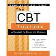 The CBT Toolbox: A Workbook for Clients and Clinicians by Riggenbach, Jeff, Ph.d, 9781936128303
