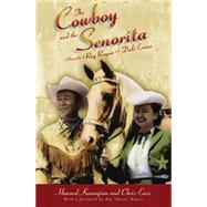 The Cowboy and the Senorita A Biography of Roy Rogers and Dale Evans by Enss, Chris; Kazanjian, Howard, 9780762738304