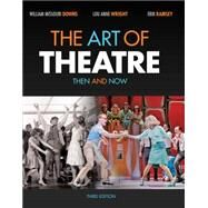 The Art of Theatre Then and Now by Downs, William Missouri; Wright; Ramsey, Erik, 9781111348304