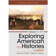 Exploring American Histories,  Volume 1, Value Edition A Survey by Hewitt, Nancy A.; Lawson, Steven F., 9781319038304