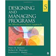 Designing and Managing Programs by Kettner, Peter M.; Moroney, Robert M.; Martin, Lawrence L., 9781483388304